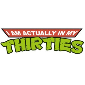 I am actually in my thirties - Funny