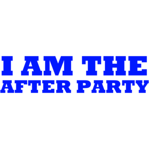 I Am The After Party