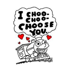 I choo-choo choose you - happy valentines -