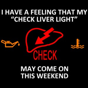 I Have A Feeling That My Check Liver Light Drinking