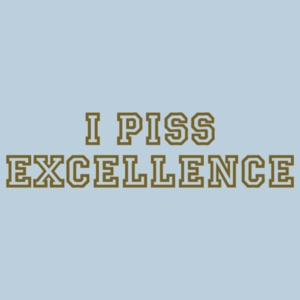 I Piss Excellence