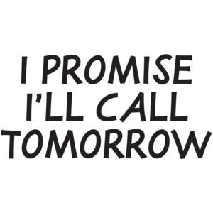 I Promise I'll Call Tomorrow