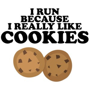 I run because I really like cookies - funny exercise
