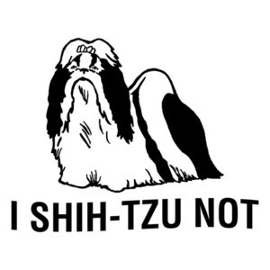 I shih-tzu not! Funny Dog