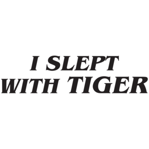 I Slept With Tiger
