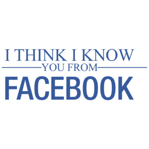 I Think I Know You From Facebook
