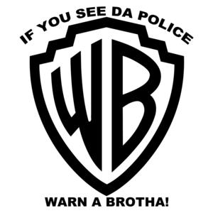 If You See Da Police Warn A Brotha