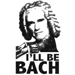 I'll be bach - Arnold Schwarzenegger