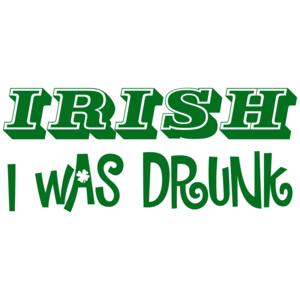 Irish I Was Drunk St. Paddy's Day