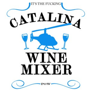 It's The Fucking Catalina Wine Mixer - Step Brothers