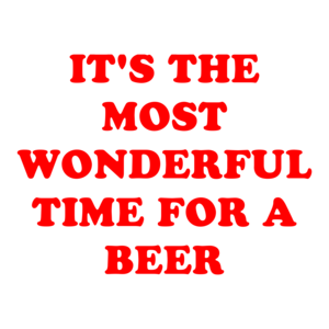 IT'S THE MOST WONDERFUL TIME FOR A BEER