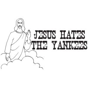 Jesus Hates The Yankees