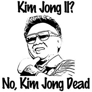 Kim Jong Il? No Kim Jong Dead - Kim Jong Il