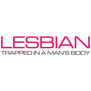 Lesbian Trapped In A Man's Body