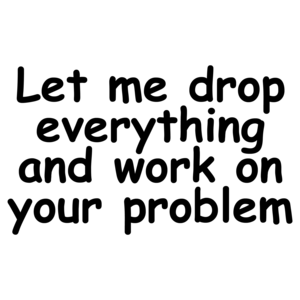 Let Me Drop Everything