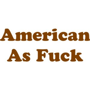 American As Fuck