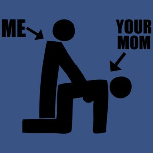 Me And Your Mom Funny