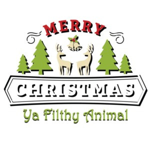 Merry Christmas Ya Filthy Animal - Christmas