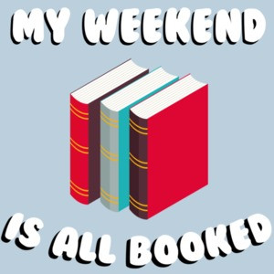 My weekend is all booked. Funny Pun