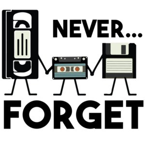 Never Forget - VHS Tape, Floppy Disk, Tape, Funny Nostalgia