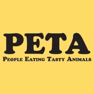 PETA - People Eating Tasty Animals