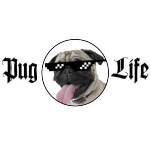 Pug Life - Funny Pug