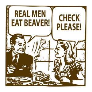 Real Men Eat Beaver