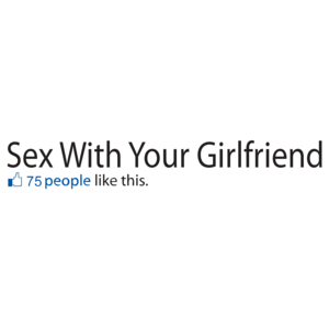 Sex With Your Girlfriend Facebook Status