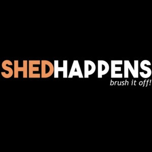 Shed Happens Brush it off - Dog lover
