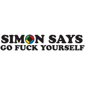 Simon Says Go Fuck Yourself