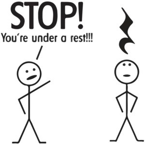 Stop! You're under a rest! Pun