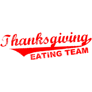 Thanksgiving Eating Team