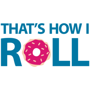 That's How I Roll - Donut Funny