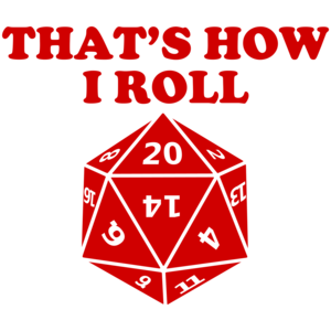 That's How I Roll - Icosahedron