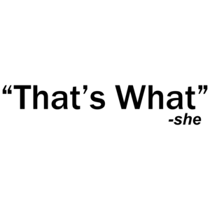 That's What - She Said Quote Funny