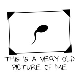 This Is a Very Old Picture Of Me Sperm