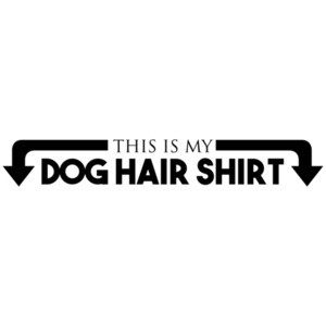 This is my dog hair - dog
