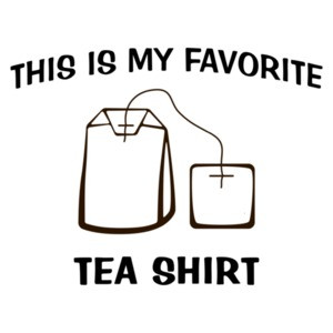 This Is My Favorite Tea - Funny Pun