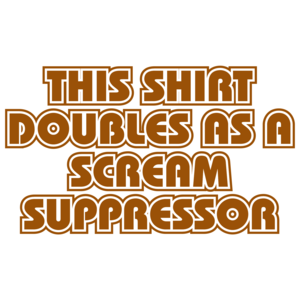 This Also Doubles As A Scream Suppressor