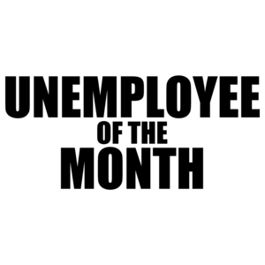 Unemployee Of The Month Funny
