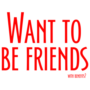 Want To Be Friends, With Benefits? Cool