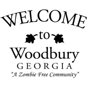 Welcome to Woodbury Georgia - a zombie free community - walking dead