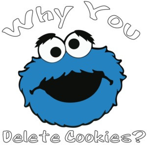 Why You Delete Cookies? Cookie Monster