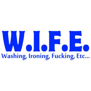 W.i.f.e. Washing, Ironing, Fucking, Etc