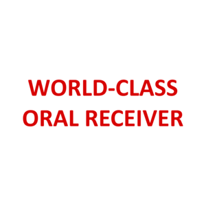 WORLD-CLASS ORAL RECEIVER
