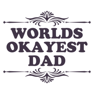 World's Okayest Dad Funny