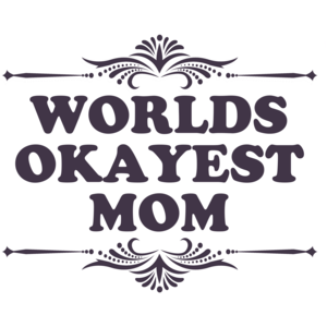 World's Okayest Mom Funny