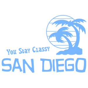 You Stay Classy San Diego - Anchorman