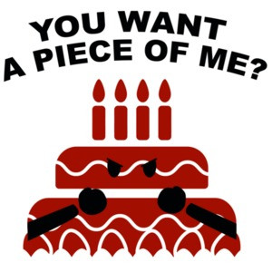 You want a piece of me? Cake