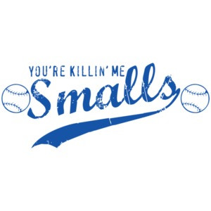 You're Killing Me Smalls